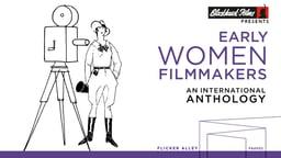 Early Women Filmmakers - An International Anthology