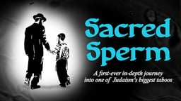 "Sacred Sperm - Exploring the Concept of ""Sacred Sperm"" in the Orthodox Hasidic Jewish Community"