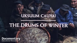 The Drums of Winter (Uksuum Cauyai)