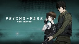 Psycho-Pass: The Movie - Gekijouban Psycho-Pass