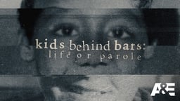 Kids Behind Bars: Life or Parole - Season 1