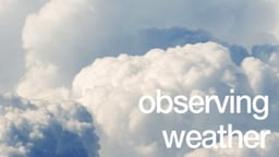 Observing Weather