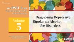 Diagnosing Depressive, Bipolar, and Alcohol Use Disorders
