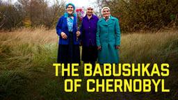 The Babushkas of Chernobyl - Abridged