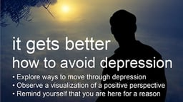 The Wellness Series: It Gets Better - How to Avoid Depression