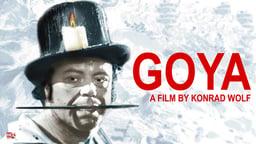 Goya - Goya oder der arge Weg der Erkenntnis