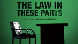 The Law in These Parts - Investigating the Israeli Legal System Governing Palestinian Territories
