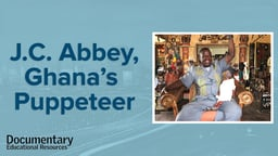 J.C. Abbey, Ghana's Puppeteer - Representing Ghana's History Through Popular Music and Puppetry