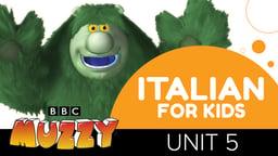 Italian for Kids - Unit 5