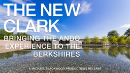 The New Clark: Bringing the Ando Experience to the Berkshires