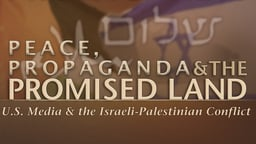 Peace, Propaganda and the Promised Land