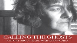 Calling the Ghosts - A Story about Rape, War and Women