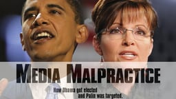 Media Malpractice - The 2008 Presidential Election