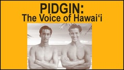 Pidgin: The Voice of Hawai'i