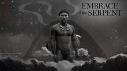 Embrace of the Serpent - El abrazo de la serpiente