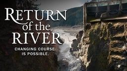 Return of the River - The Largest Dam Removal in History