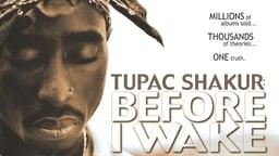Tupac: Before I Wake