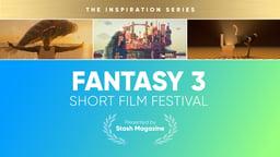 Stash Short Film Festival: Fantasy 3