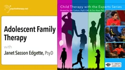 Adolescent Family Therapy - With Janet Sasson Edgette