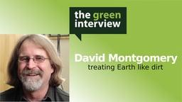David Montgomery: Treating Earth like Dirt