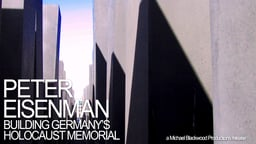 Peter Eisenman: Building Germany's Holocaust Memorial