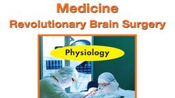 Medicine – Revolutionary Brain Surgery