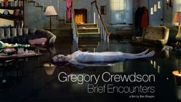 Gregory Crewdson: Brief Encounters - A Look at the Photographers' Process