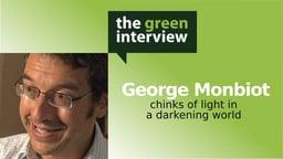 George Monbiot: Chinks of Light in a Darkening World