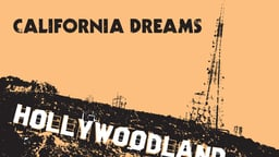 """California Dreams - Trying to """"Make-it"""" in Hollywood"""