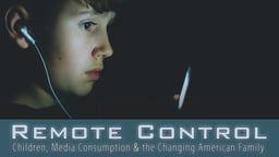 Remote Control - Children, Media Consumption and the Changing American Family