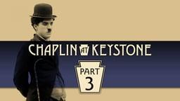 Chaplin at Keystone, Part 3