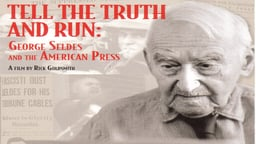 Tell the Truth and Run - George Seldes and the American Press