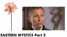 Eastern Mystics, Part 2