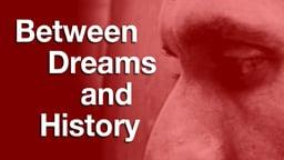 Between Dreams and History