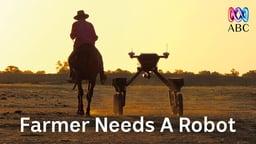 Catalyst: Farmer Needs A Robot - Smarter Ways of Farming
