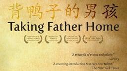 Taking Father Home - Bei yazi de nanhai