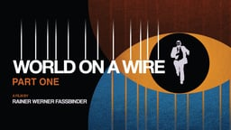 World on a Wire Part 1