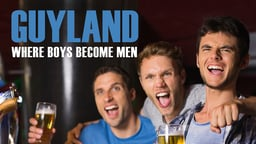 Guyland - Where Boys Become Men