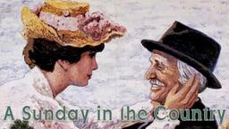 A Sunday in the Country - Un Dimanche à la Campagne