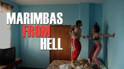 Marimbas from Hell - Las marimbas del infierno