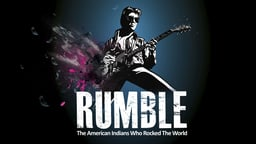 Rumble: The American Indians Who Rocked the World