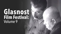 Glasnost Film Festival - Volume 9 - Marshall Blucher: A Portrait Against the Backdrop of an Epoch