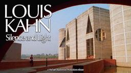 Louis Kahn - Silence and Light