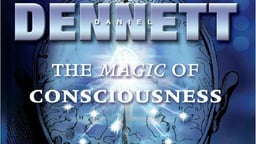 The Magic of Consciousness with Daniel Dennett