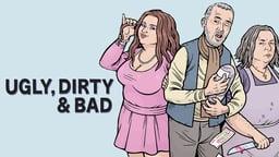 Ugly, Dirty and Bad - Brutti, sporchi e cattivi