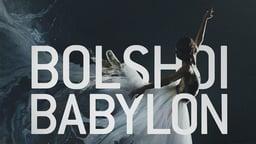 Bolshoi Babylon - Behind the Scandal of a Prestigious Moscow Theatre