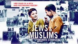 Jews & Muslims: Intimate Strangers - 4 Part Series