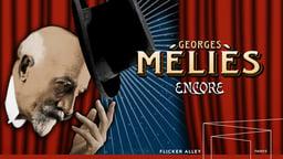 Georges Melies: Encore