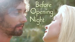 Before Opening Night - Antes del Estreno