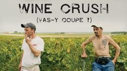 Vas-y Coupe! - Wine Crush